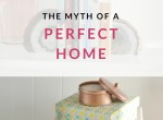 The Myth of a Perfect Home