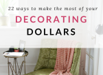 22 Ways to Make the Most of Your Decorating Dollars | The Decor Fix