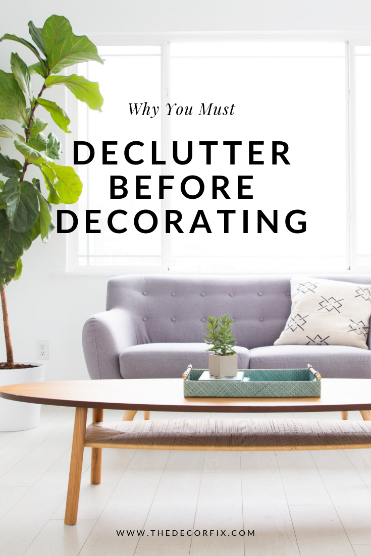 Declutter before decorating